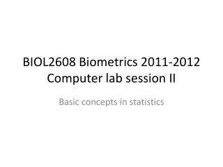 BIOL2608 Biometrics 2011-2012 Computer lab session II