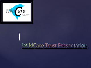 WildCare Trust Presentation