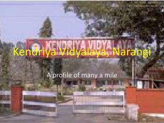 Kendriya Vidyalaya ,  Narangi