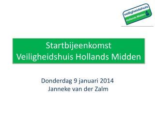 Startbijeenkomst  Veiligheidshuis Hollands Midden