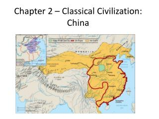 Chapter 2 – Classical Civilization: China