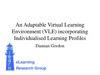 An Adaptable Virtual Learning Environment VLE incorporating Individualised Learning Profiles