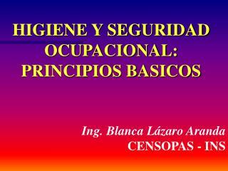 HIGIENE Y SEGURIDAD  OCUPACIONAL: PRINCIPIOS BASICOS