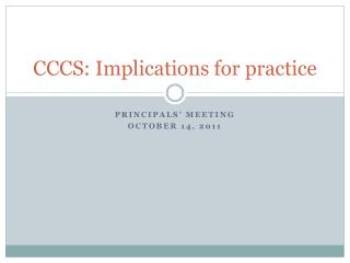 CCCS: Implications for practice