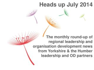 Heads up July 2014