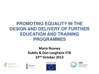 PROMOTING EQUALITY IN THE DESIGN AND DELIVERY OF FURTHER EDUCATION AND TRAINING PROGRAMMES