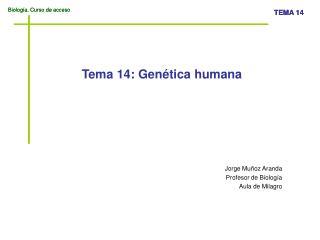 Tema 14: Gen tica humana