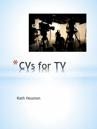 CVs for TV