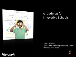 A roadmap for Innovative Schools