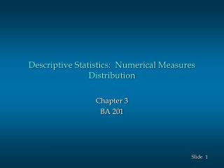 Descriptive Statistics:  Numerical Measures Distribution