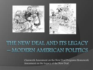 The new Deal and its Legacy – Modern American Politics