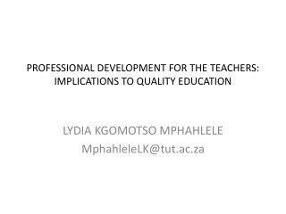 PROFESSIONAL DEVELOPMENT FOR THE TEACHERS: IMPLICATIONS TO QUALITY EDUCATION
