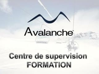 Centre de supervision  FORMATION