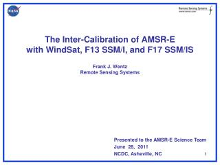 Presented to the AMSR-E Science Team June  28,  2011 NCDC, Asheville, NC