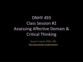 DNHY 493  Class Session #2 Assessing Affective Domain & Critical Thinking