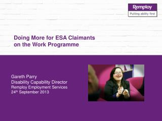 Doing More for ESA Claimants  on the Work  Programme
