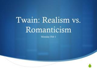 Twain: Realism vs. Romanticism