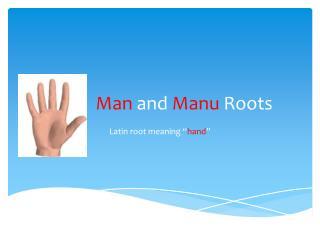 Man and  Manu Roots