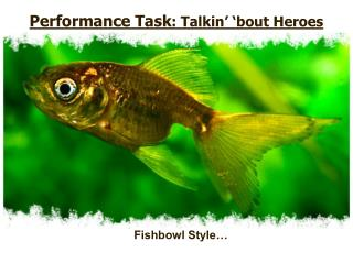 Performance Task : Talkin' 'bout Heroes