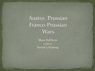 Austro- Prussian  Franco-Prussian  Wars