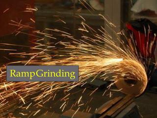 Ramp Grinding