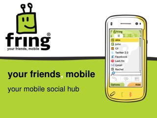 your friends ,  mobile