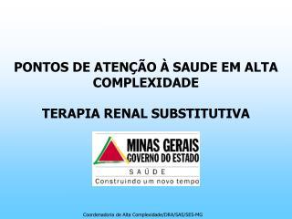 PONTOS DE ATEN  O   SAUDE EM ALTA COMPLEXIDADE  TERAPIA RENAL SUBSTITUTIVA