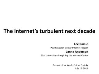 The internet's turbulent next  decade