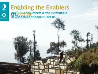 UNITERRA Volunteers & the Sustainable  Development of Nepal's Forests