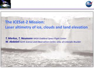 The ICESat-2 Mission:  Laser  altimetry of ice, clouds and land  elevation