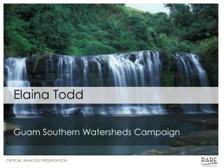 Elaina Todd Guam Southern Watersheds Campaign