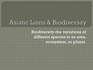 Asiatic Lions & Biodiversity