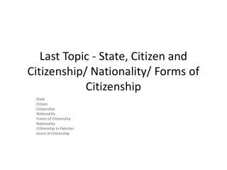 Last Topic - State, Citizen and Citizenship/ Nationality/ Forms of Citizenship
