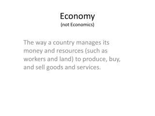 Economy (not Economics)