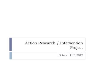 Action Research / Intervention Project