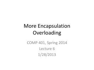 More Encapsulation Overloading