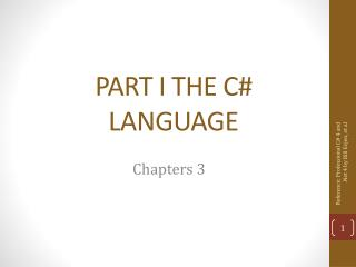 PART I THE C# LANGUAGE