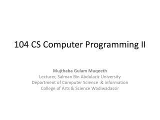 104 CS Computer Programming II