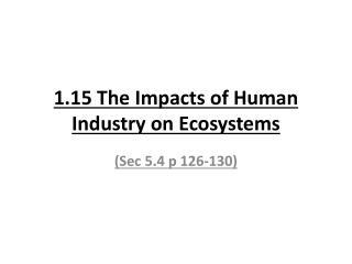 1.15 The Impacts of Human Industry on Ecosystems