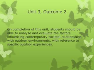 Unit 3, Outcome 2
