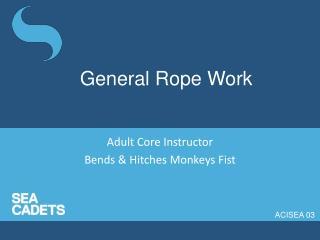 General  Rope Work