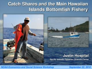 Catch  Shares and  the  Main  Hawaiian Islands  Bottomfish  Fishery