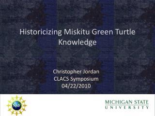 Historicizing  Miskitu  Green Turtle Knowledge