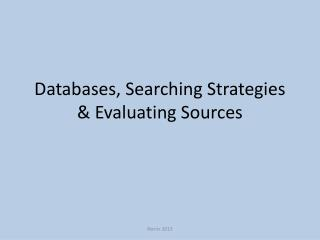 Databases, Searching Strategies & Evaluating Sources