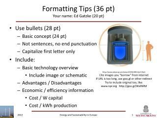 Formatting Tips (36  pt ) Your name: Ed Gatzke (20  pt )