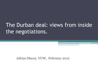 The Durban deal: views from inside the negotiations.
