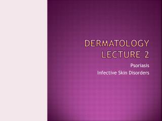 Dermatology Lecture 2