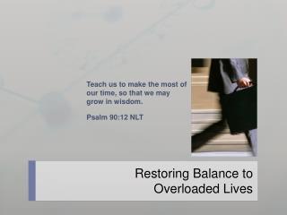 Restoring Balance to Overloaded Lives