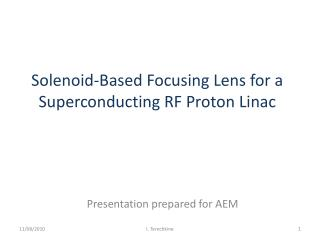 Solenoid-Based Focusing Lens for a  Superconducting RF Proton  Linac
