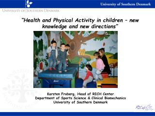 """Health and Physical Activity in children – new knowledge and new directions"""